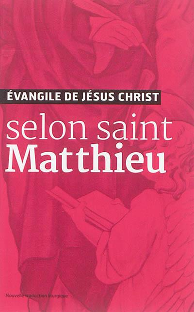EVANGILE DE JESUS CHRIST - SELON SAINT MATTHIEU - NOUVELLE TRADUCTION AELF